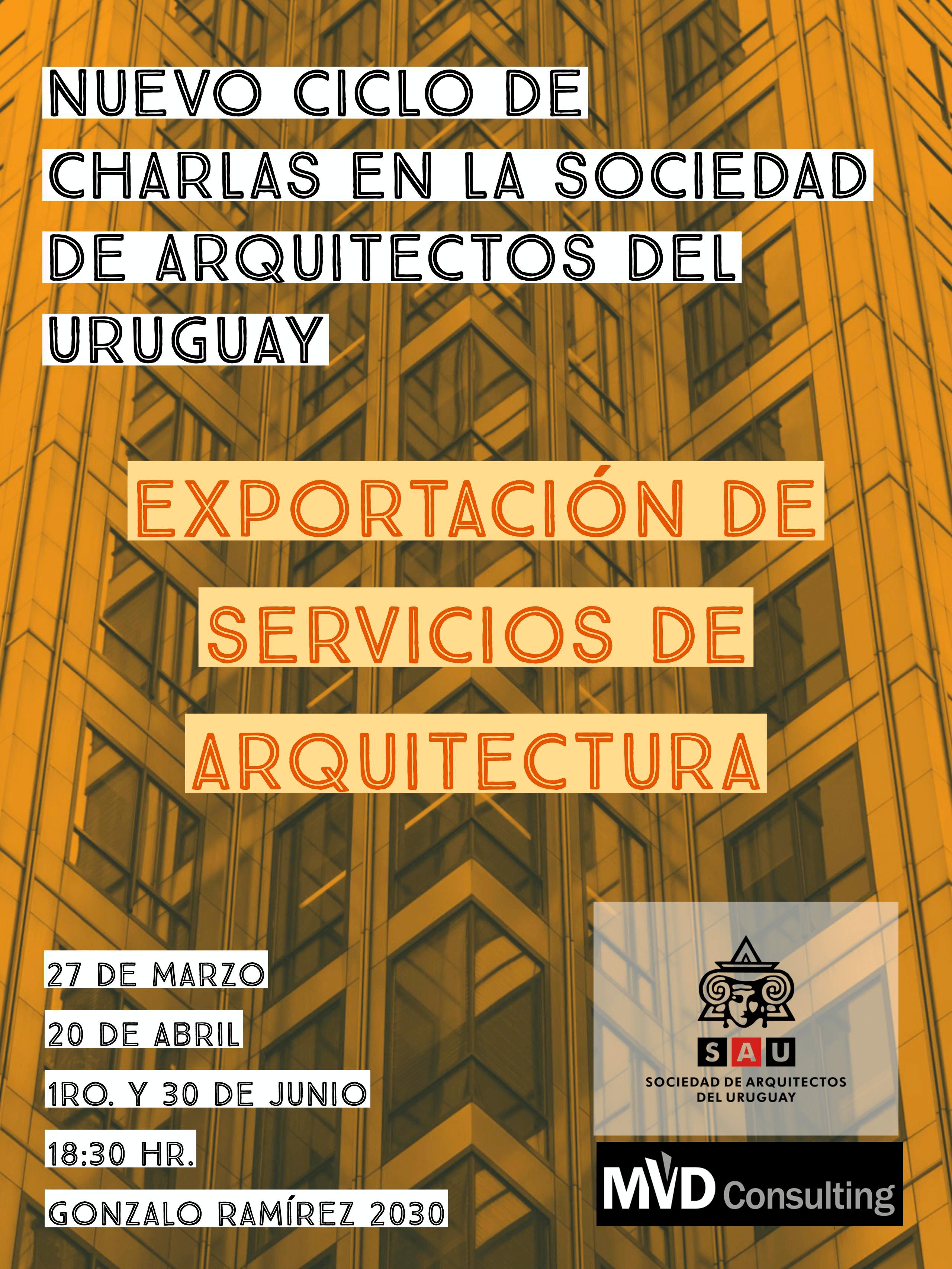 """Iniciamos ciclo 2017 de las charlas: """"Exportación de Servicios de Arquitectura"""""""